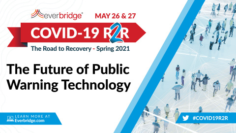 Global Leaders of Nationwide Public Warning Systems Join Everbridge COVID-19: Road to Recovery (R2R) Executive Summit to Discuss the Future of Population Alerting